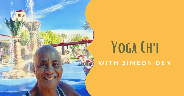 Yoga Ch'i with Simeon Den – Wednesday, August 12, 2020