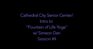 Read more about the article Yoga Ch'i With Simeon Den – Yoga #4