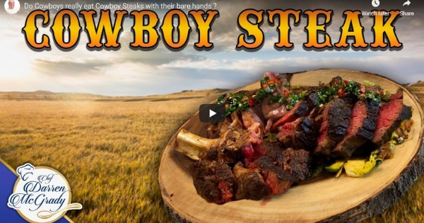 Do Cowboys Really Eat Cowboy Steaks With Their Bare Hands ?