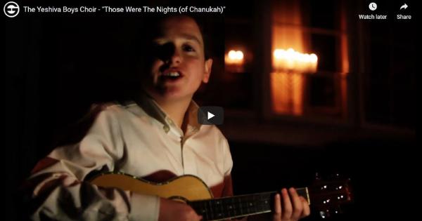 "The Yeshiva Boys Choir – ""Those Were the Nights (of Chanukah)"""