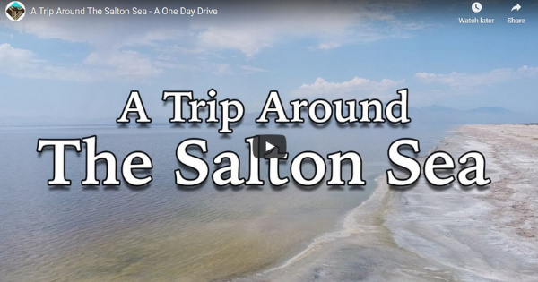 A Trip Around The Salton Sea – A One Day Drive