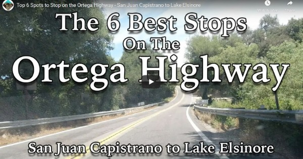 Read more about the article Top 6 Spots to Stop on the Ortega Highway