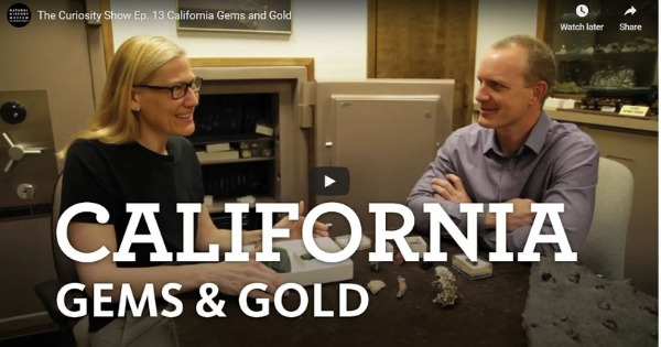 The Curiosity Show Ep. 13 California Gems and Gold